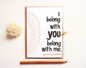 I belong with you. You belong with me Love card. The Lumineers. Birthday, Anniversary. LC256