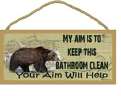 """Aim to Keep This Bathroom Clean Grizzly BEAR 5"""" x 10"""" SIGN Plaque Lodge Rustic North Wood Cabin Decor"""