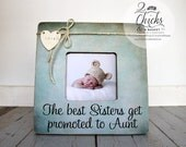 The Best Sisters Get Promoted To Aunt Personalized Picture Frame, Auntie Gift, Aunt Gift, Aunt Picture Frame