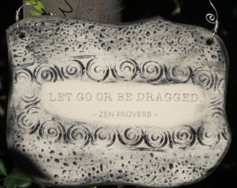 Handmade Zen Proverb Inspirational Ceramic Plaque
