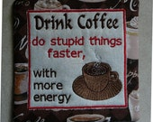 Coffee Mug Rug = Drink Coffee do stupid things faster with more energy