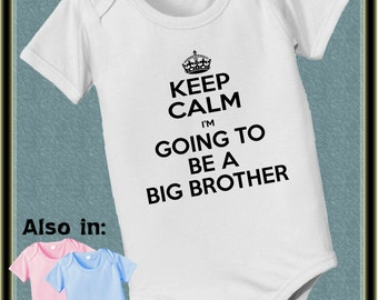 KEEP CALM Bodysuit - Big Brother Bodysuit - I'm going to be a big brother Bodysuit Keep Calm shirt - family annoucement t-shirt