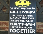 I'm not saying I'm batman sign- child boy superhero children home room decor