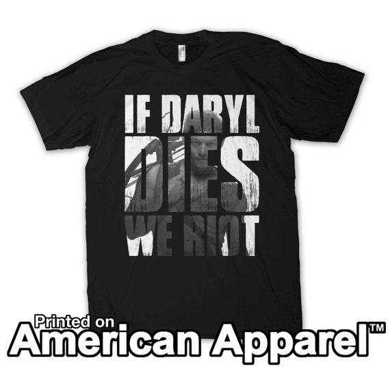 if daryl dies we riot walking dead t-shirt