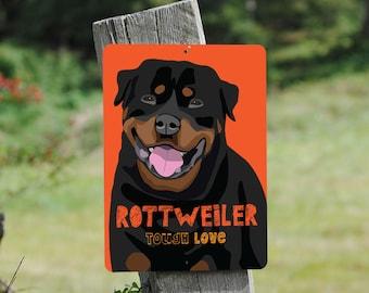 """Rottweiler 'tough love' - orange - Aluminum Sign 9"""" X 12"""""""