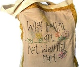 Tote Bag Hand Embroidered Whatere thou art act well thy part