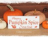 Happy Pumpkin Spice Season Sign -Fall Decor Thanksgiving Decor Fall Sign Kitchen Decor Thanksgiving Sign Home Decor Handcrafted