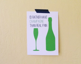 Typographic Art Print, I'd Rather Have Champagne Than Real Pain, Digital Download