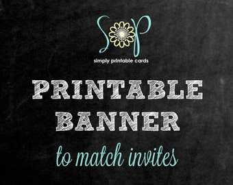 PRINTABLE Banner to Match Invite (Digital File)
