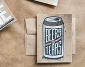 Beers not Tears, A6 Screenprinted Blank Greeting Card