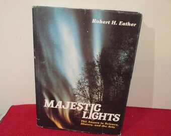 Vintage Hardcover book with Dust Jacket Majestic Lights The Auroras Through Science, History, and The Arts by Robert H. Eather