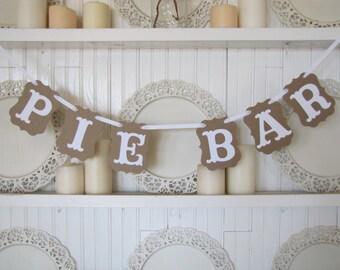 PIE BAR Banner, Pie Bar Sign, Wedding Sign, Wedding Decoration, Wedding Cake, Country Wedding, Rustic Wedding, Farmhouse Wedding