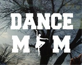 Vinyl Car Window Decal 4h x 6w - DANCE MOM with a ballerina for the O in Mom