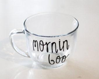 mornin boo - glass coffee mug - hand painted morning message