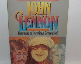 The Legacy of John Lennon Charming or Harming a Generation? Book