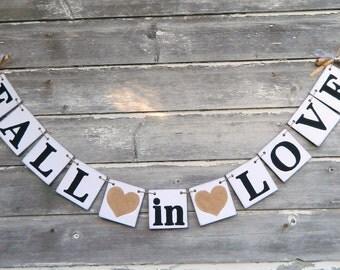 Fall Wedding Wedding Banners, Barn Wedding Decor, Bridal Shower Decorations, Autumn Wedding Banner, Fall in Love sign, Custom Colors