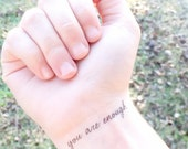 Temporary Tattoo - you are enough - Inspiring Quote, Motivational Quote, Encouragement, Love