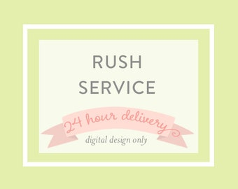 RUSH SERVICE Listing: 24 hour turnaround {digital only}