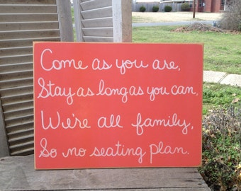 Coral Come As You Are Sign, No Seating Plan Wedding Sign, Wooden Coral Wedding Signage