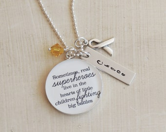 Childhood Illness - Sometimes Real Superheroes Live in the Hearts of Little Children Fighting Big Battles - Childhood Cancer Necklace