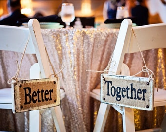 Chair wedding signs for Bride and Groom, BETTER TOGETHER