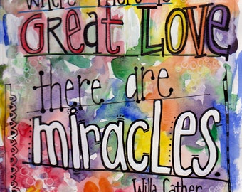 Where There is Great Love there Are Miracles Illustrated Watercolor Print