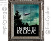I Want To Believe X-Files Fox Mulder on Vintage Upcycled Dictionary Art Print Book Art Print UFO Flying Saucer