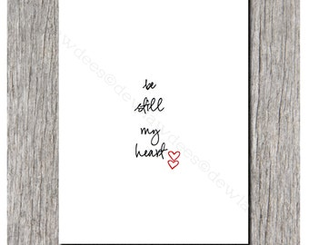 Be Still My Heart - Love Note, Sweet Nothing or Valentine Single Folded Card