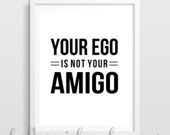 Your Ego is Not Your Amigo print | Dorm Decor | Cubicle Decor | Funny Print | Sassy Print | Digital Download
