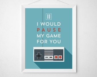 I would pause my game for you - Poster games gamer love retro old-school gift game controller wedding anniversary blue aqua funny