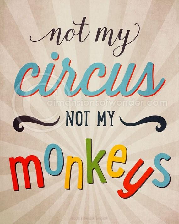 Not My Circus Not My Monkeys Deutsch