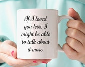 """Jane Austen Emma Mug, """"If I loved you less...""""  Book Mug, Literary  Quote, UK"""