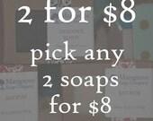 2 for 8 Bar Soap Sale U-Pick by Mangrove Soap Company