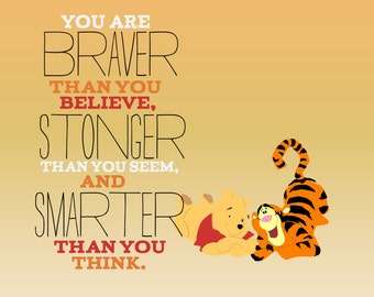 winne the pooh.. you are braver than you believe.. instant download jpeg