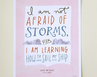"Design Mom Collection: Louisa May Alcott ""Little Women"" Not Afraid of Storms Quote, Hand-Lettered Print, 11"" x 14"""