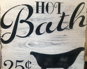 Hot Bath 25 cents, primitive wood sign, hot tub, bathroom decor, wall decor, vintage, primitive wood sign, wall decor , gift ideas,