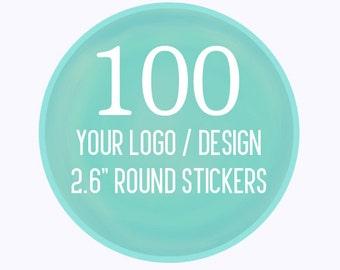 "100 Custom 2.6"" Round Stickers Your Logo or Design"