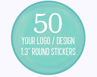 "50 Custom 1.3"" Round Stickers Your Logo or Design"