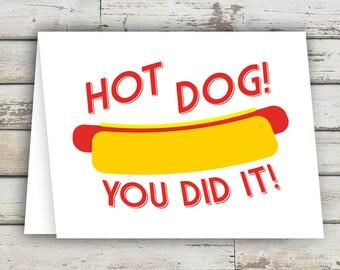 Hot Dog! You Did It! Congratulations Card, Funny Congrats Card, Good Job Card, Card For Friend, Just Because Card, Hot Dog, Hot Dog Art