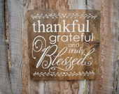 Thankful Grateful and Truly Blessed Wood Sign Rustic Thankful Blesses Sign Montana Made Wood Sign Rustic Home Decor Thanksgiving Sign