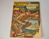VINTAGE COMIC BOOK-The Covered Wagon-Illustrated Classic-Oregon Trail Story-Fantastic Gift for History Buffs-Visual Aid in School-Rare Copy
