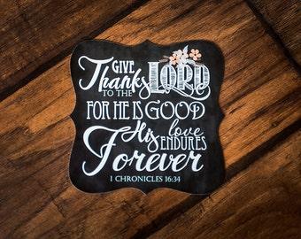 Scripture Magnet - 5x5 Ornate Magnet of I Chronicles 16:34