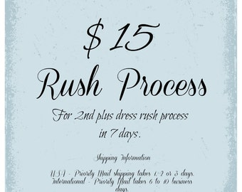Rush Process for 2nd plus dress, 7 Business Days, Second, Third