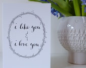 I Like You & I Love You / Valentine's Card / A5 / Greetings Card / Calligraphy / Hand-lettering / Parks and Recreation