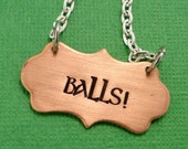 CLEARANCE - SALE - Supernatural Inspired - BALLS! - A Hand Stamped Necklace