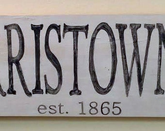 Handpainted distressed Town Name Sign, Wood 24x7
