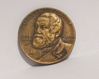 Cyrus Hall McCormick Bronze 100 year Medallion For The Reaper  1831 - 1931