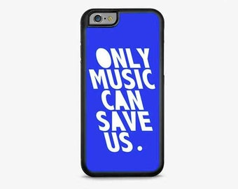 Only Music Can Save Us IPHONE CASE | iPhone 6/6S | iPhone 6/6S Plus | iPhone 5/5S | iPhone 5C | iPhone 4/4S |