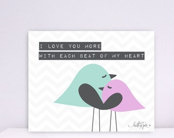 I Love you more, With each beat of my heart, Mommy and Baby Bird, Chevron Print, Baby Nursery wall art, Children wall art, Nursery Print