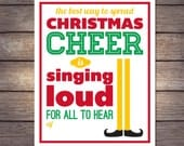 "Christmas Elf Movie Quote Art Print, ""The Best Way to Spread Christmas Cheer is Singing Loud for All to Hear"" available in three sizes!"